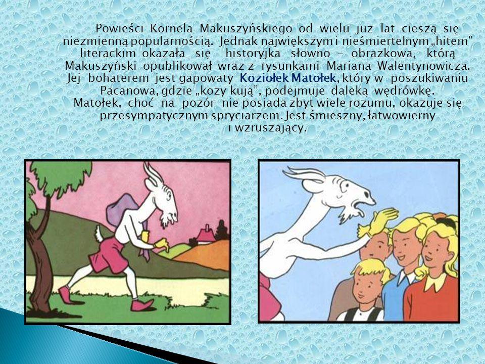 Powieści Kornela Makuszyńskiego od wielu już lat cieszą się niezmienną popularnością.