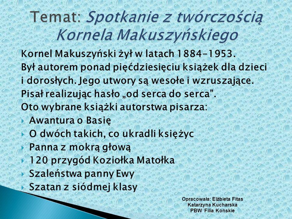 Temat: Spotkanie z twórczością Kornela Makuszyńskiego
