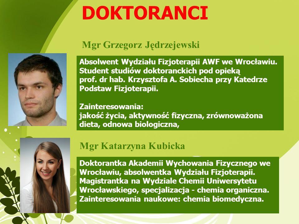 DOKTORANCI Mgr Grzegorz Jędrzejewski Mgr Katarzyna Kubicka