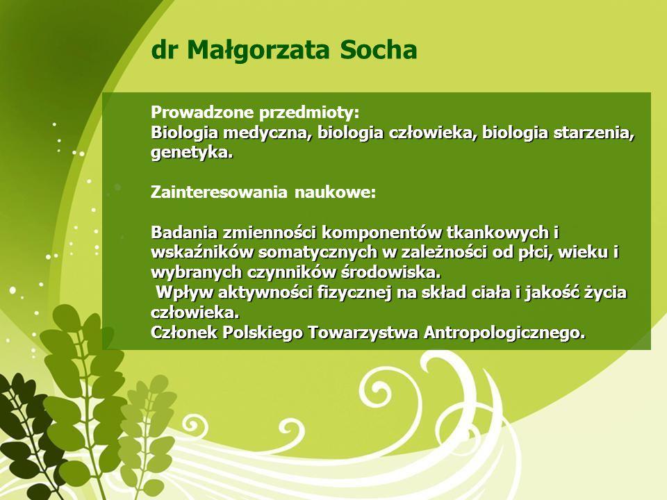 dr Małgorzata Socha Prowadzone przedmioty: