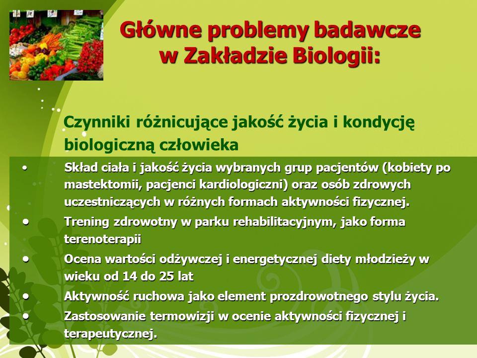 Główne problemy badawcze w Zakładzie Biologii: