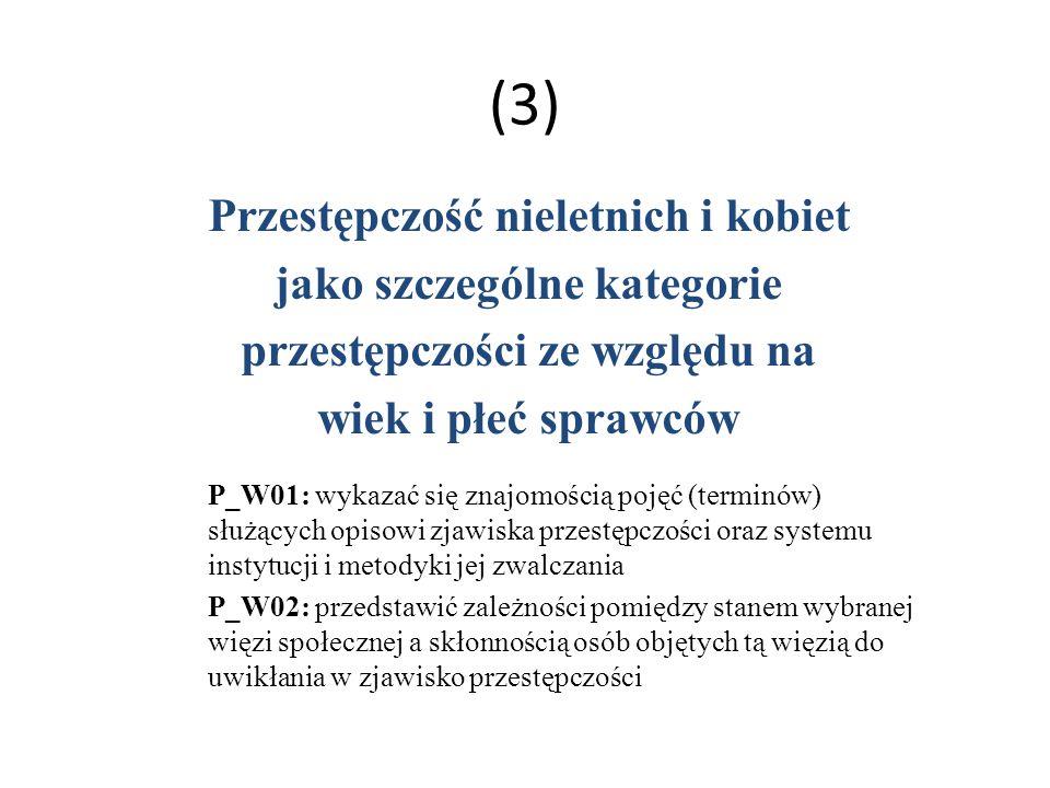 (3) Przestępczość nieletnich i kobiet jako szczególne kategorie