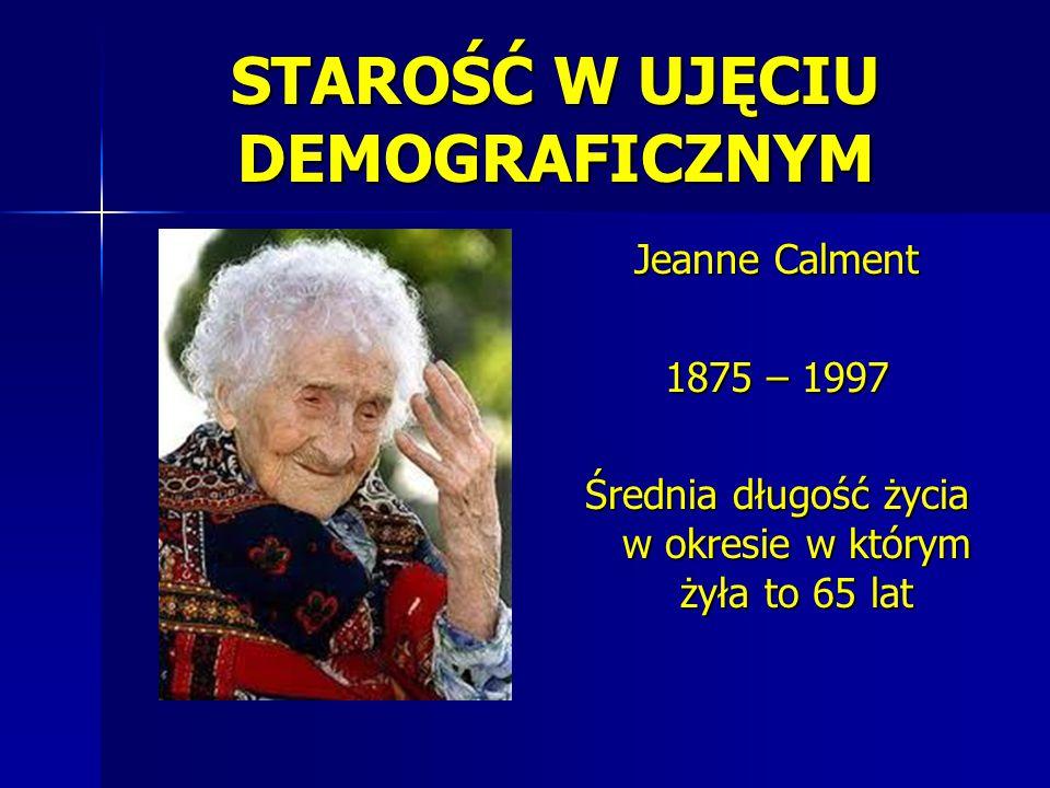 STAROŚĆ W UJĘCIU DEMOGRAFICZNYM