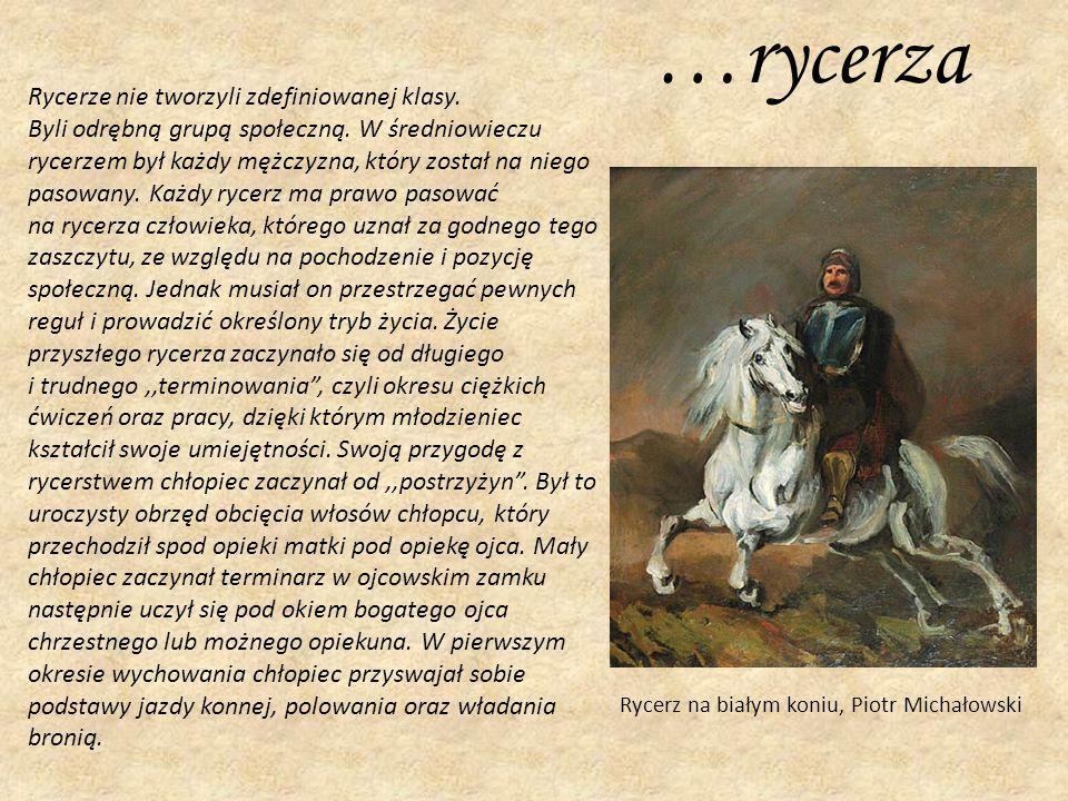 …rycerza Rycerze nie tworzyli zdefiniowanej klasy.