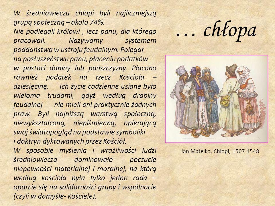 W średniowieczu chłopi byli najliczniejszą grupą społeczną – około 74%.