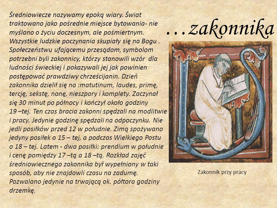 …zakonnika Średniowiecze nazywamy epoką wiary. Świat
