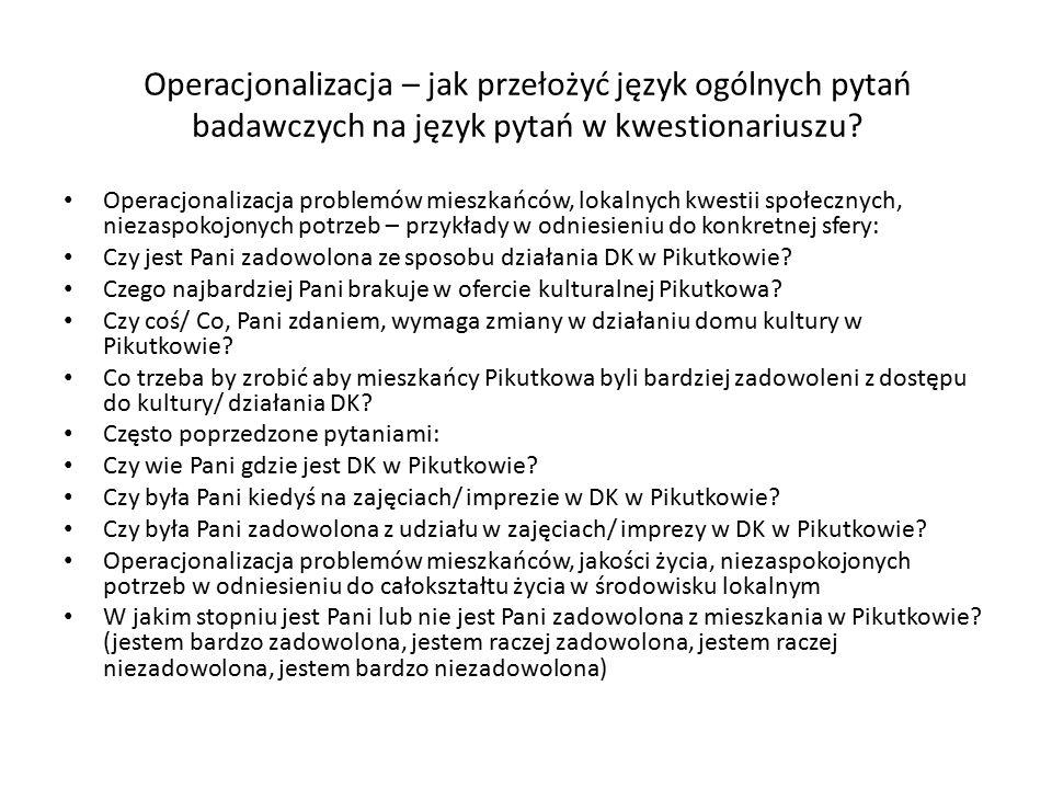 Operacjonalizacja – jak przełożyć język ogólnych pytań badawczych na język pytań w kwestionariuszu