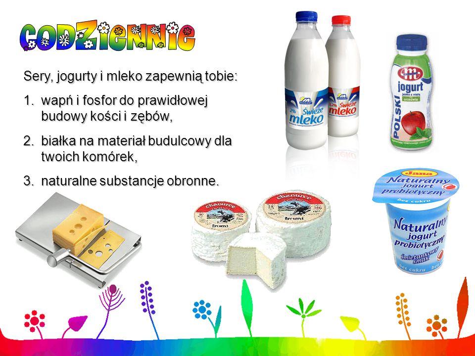 Sery, jogurty i mleko zapewnią tobie:
