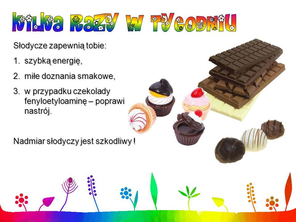 Słodycze zapewnią tobie: