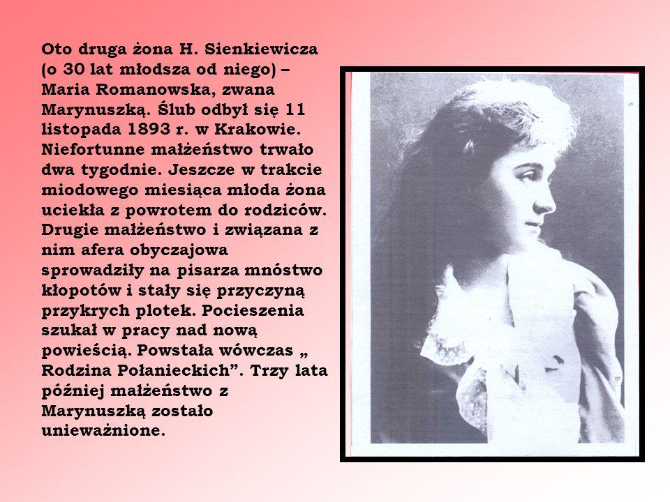 Oto druga żona H. Sienkiewicza (o 30 lat młodsza od niego) – Maria Romanowska, zwana Marynuszką.