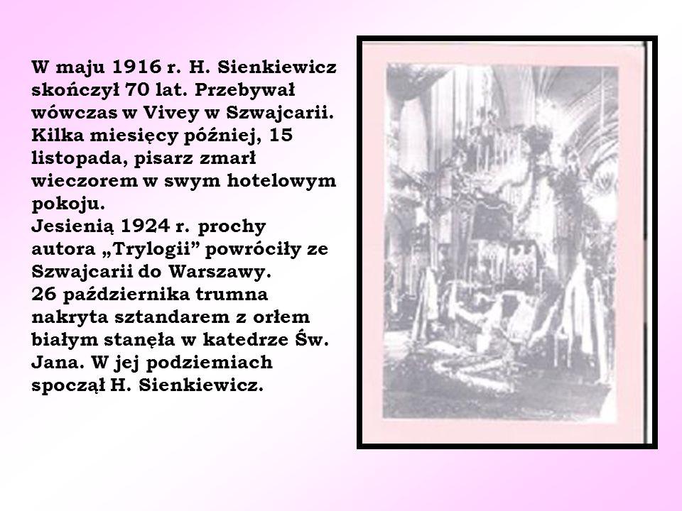 W maju 1916 r. H. Sienkiewicz skończył 70 lat