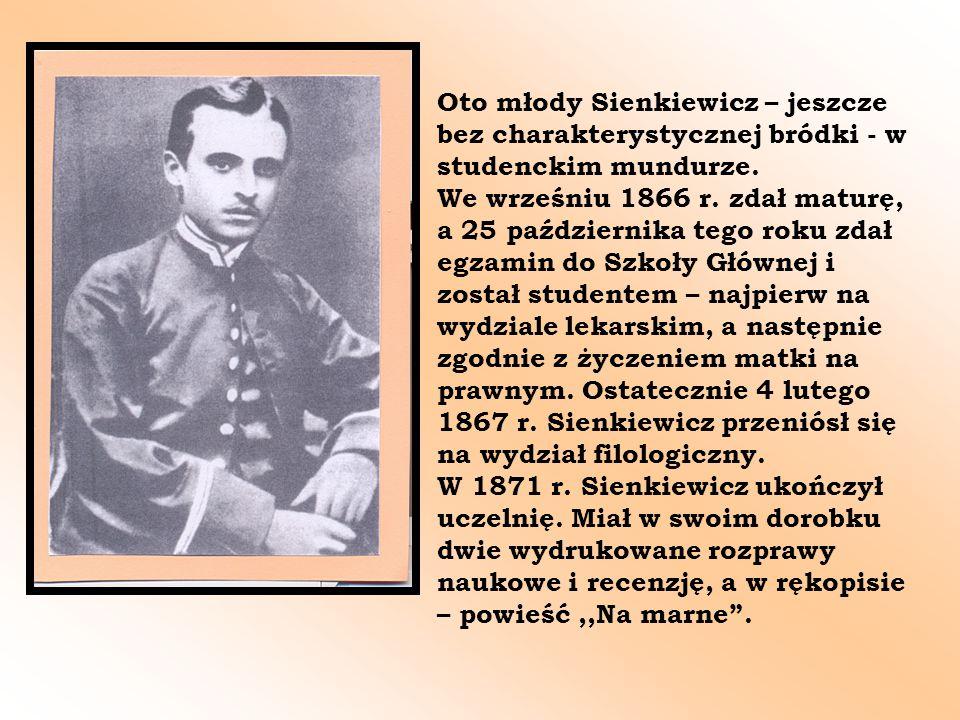 Oto młody Sienkiewicz – jeszcze bez charakterystycznej bródki - w studenckim mundurze.