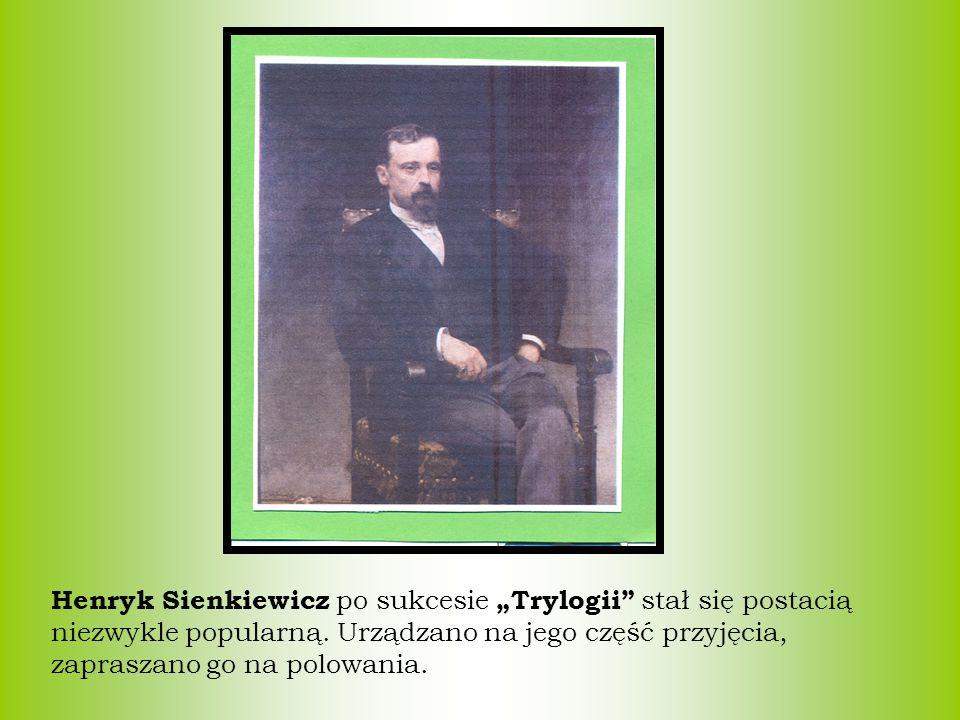 """Henryk Sienkiewicz po sukcesie """"Trylogii stał się postacią niezwykle popularną."""