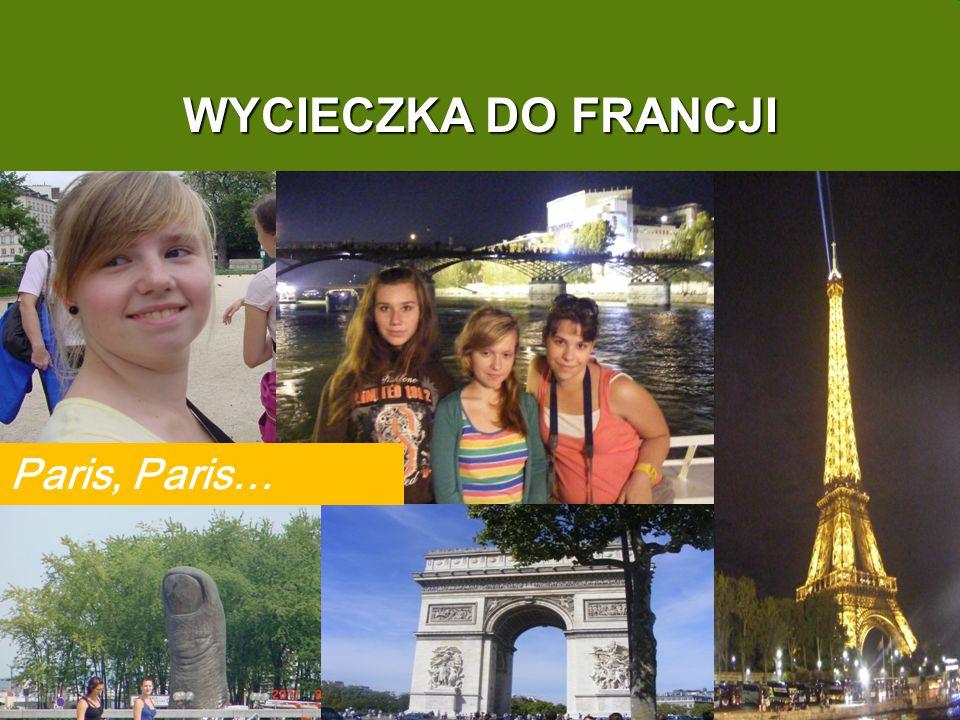 WYCIECZKA DO FRANCJI Paris, Paris…
