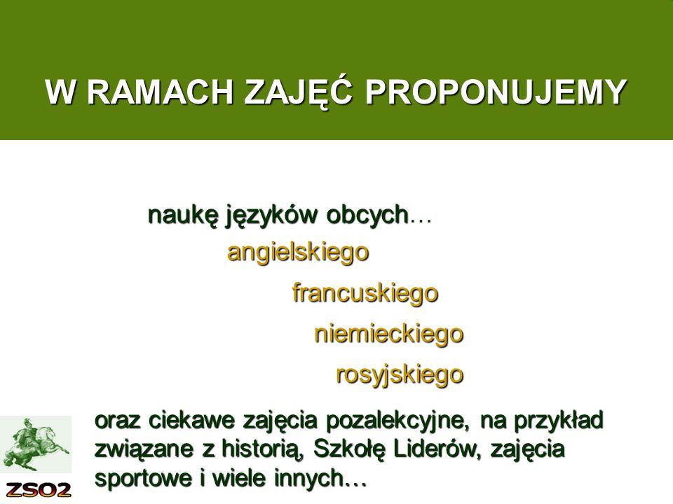 W RAMACH ZAJĘĆ PROPONUJEMY