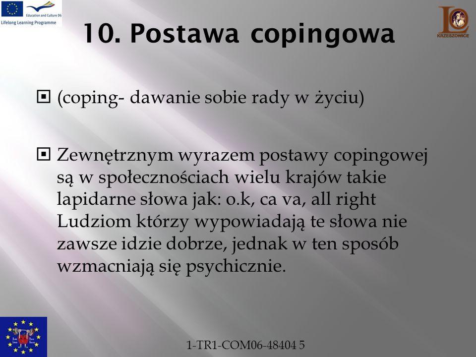 10. Postawa copingowa (coping- dawanie sobie rady w życiu)