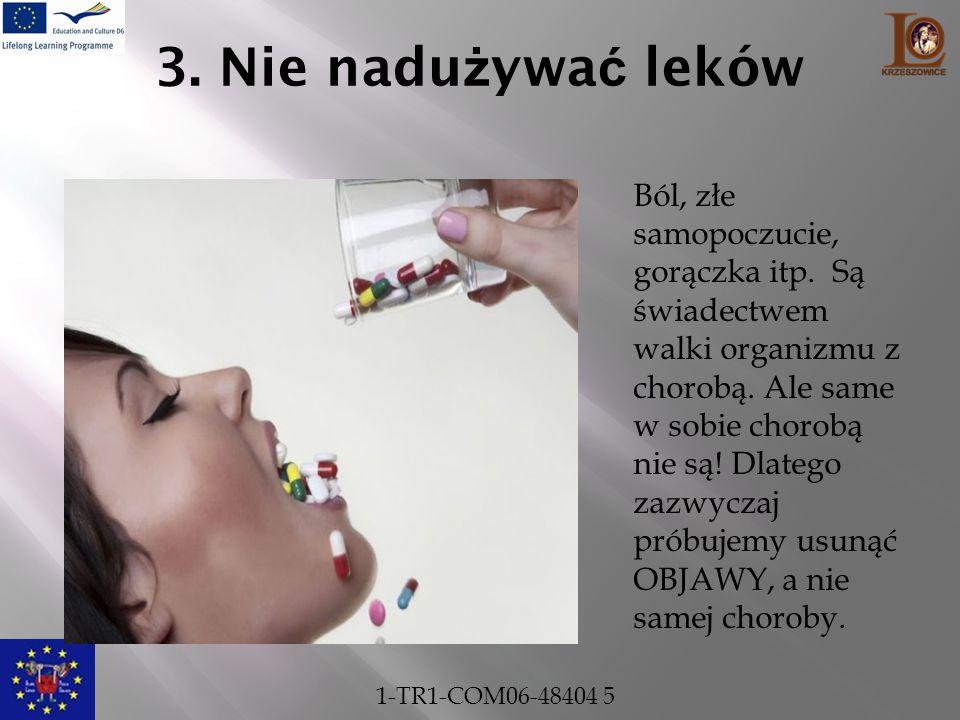 3. Nie nadużywać leków