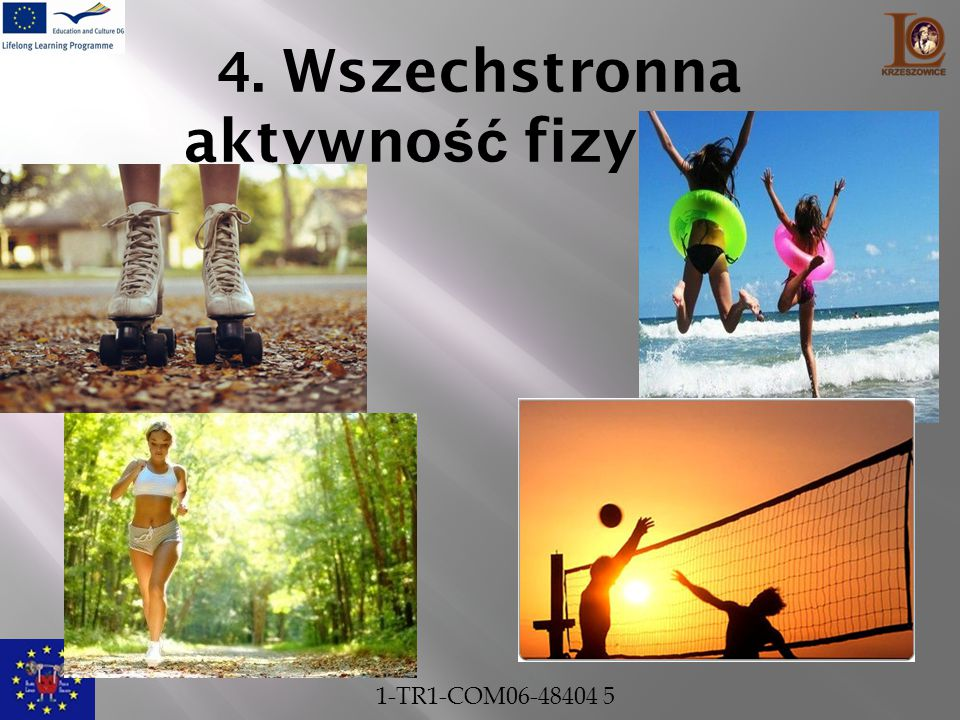 4. Wszechstronna aktywność fizyczna