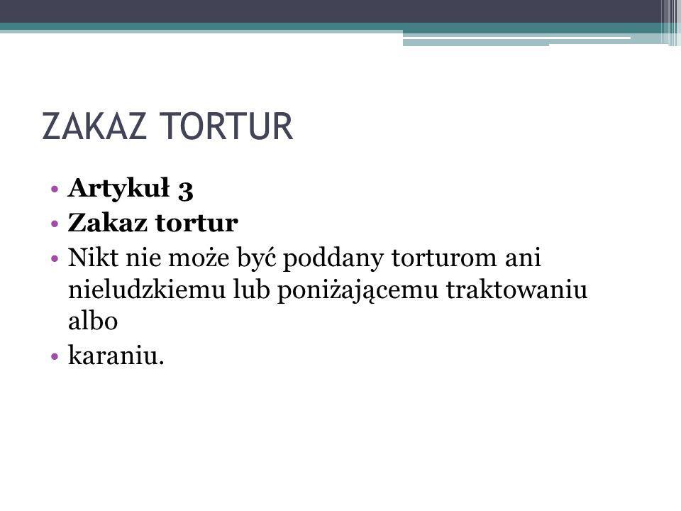 ZAKAZ TORTUR Artykuł 3 Zakaz tortur