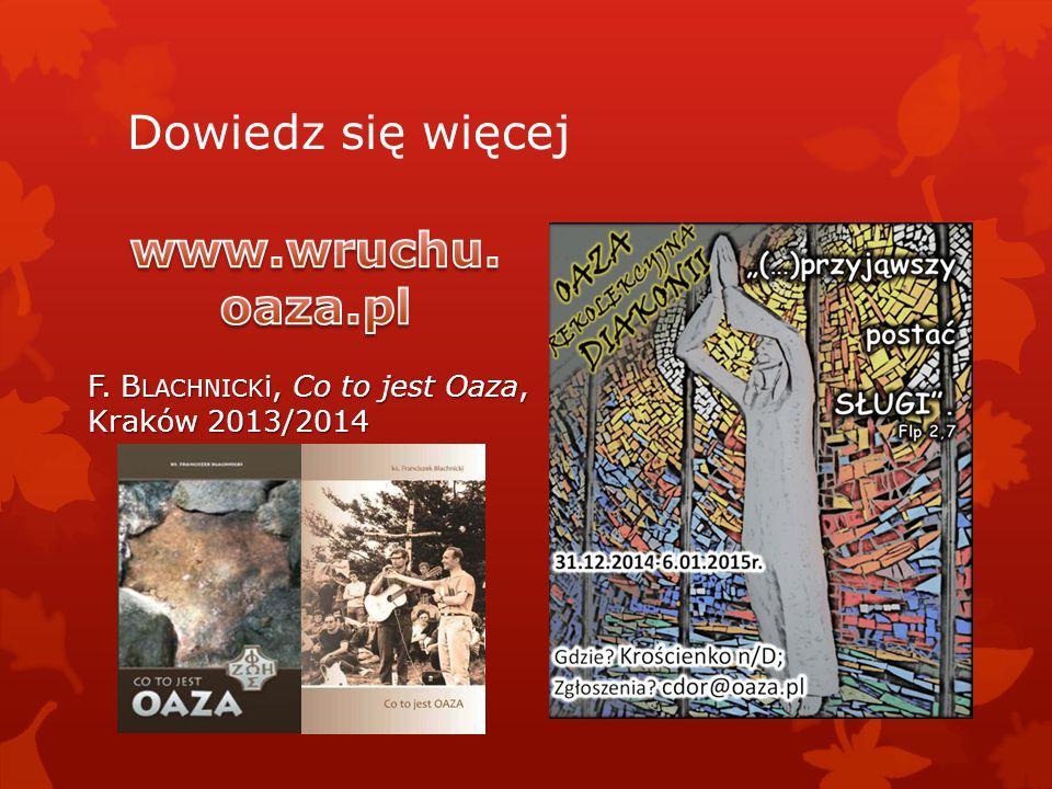 Dowiedz się więcej www.wruchu. oaza.pl