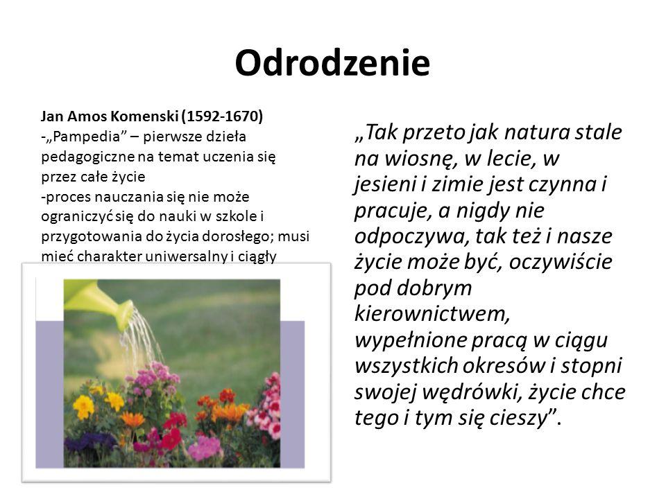 """Odrodzenie Jan Amos Komenski (1592-1670) """"Pampedia – pierwsze dzieła pedagogiczne na temat uczenia się przez całe życie."""