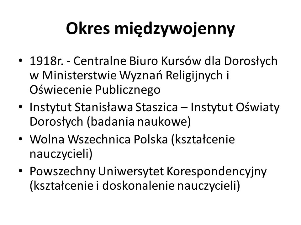 Okres międzywojenny 1918r. - Centralne Biuro Kursów dla Dorosłych w Ministerstwie Wyznań Religijnych i Oświecenie Publicznego.