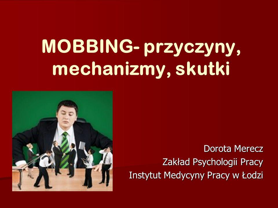MOBBING- przyczyny, mechanizmy, skutki
