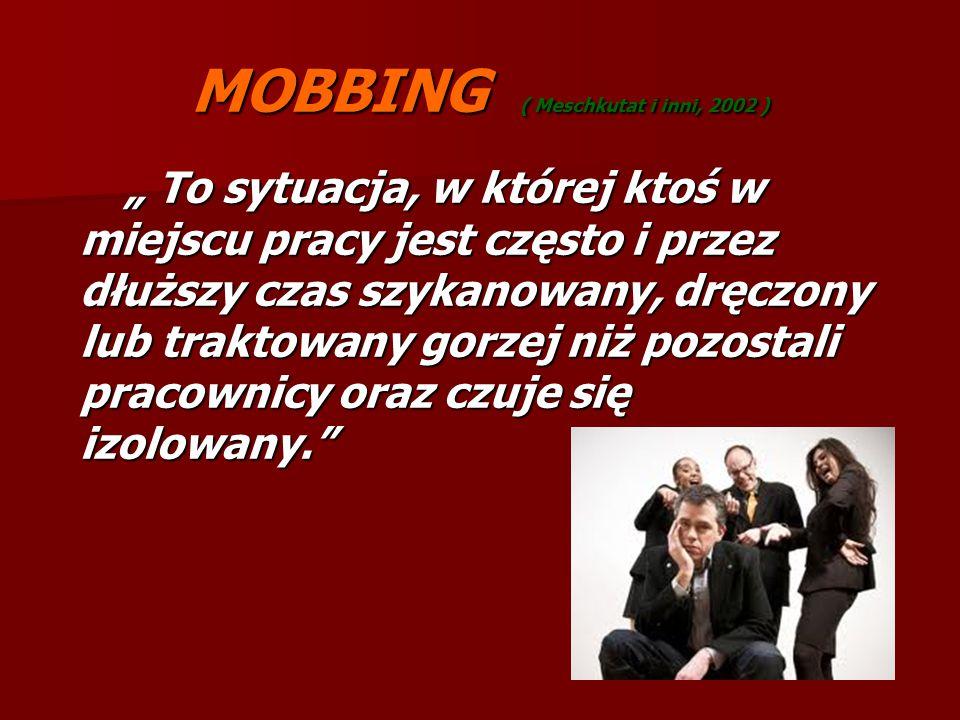 MOBBING ( Meschkutat i inni, 2002 )