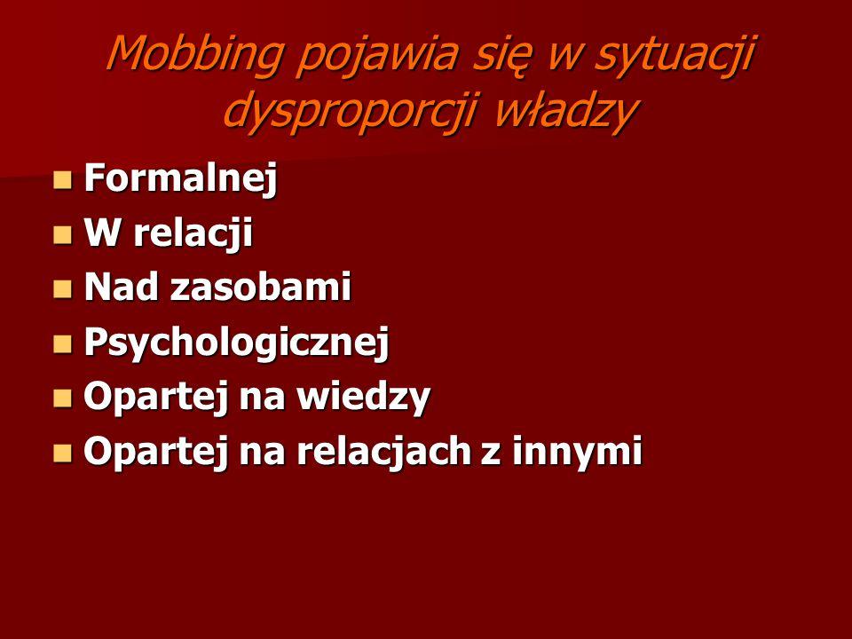 Mobbing pojawia się w sytuacji dysproporcji władzy