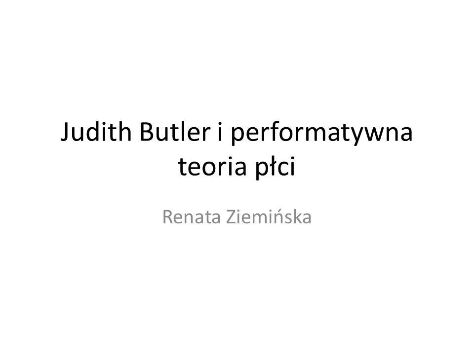 Judith Butler i performatywna teoria płci
