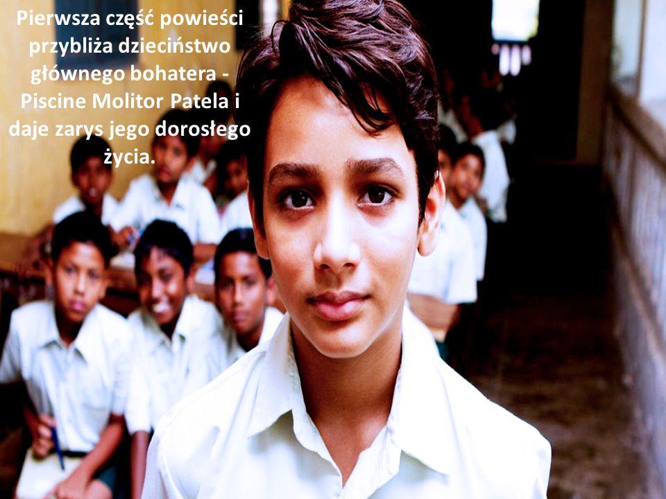 Pierwsza część powieści przybliża dzieciństwo głównego bohatera - Piscine Molitor Patela i daje zarys jego dorosłego życia.