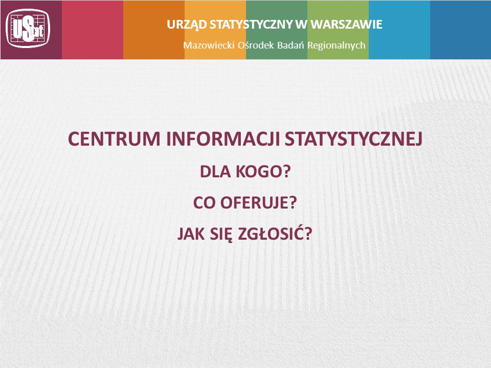URZĄD STATYSTYCZNY W WARSZAWIE Centrum informacji statystycznej