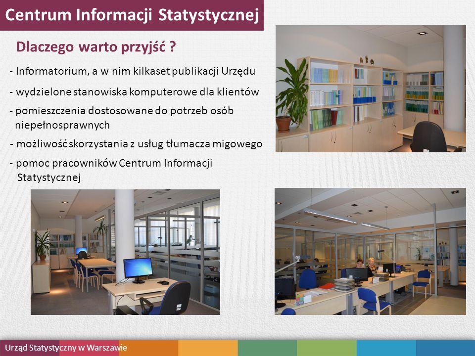 Centrum Informacji Statystycznej Dlaczego warto przyjść