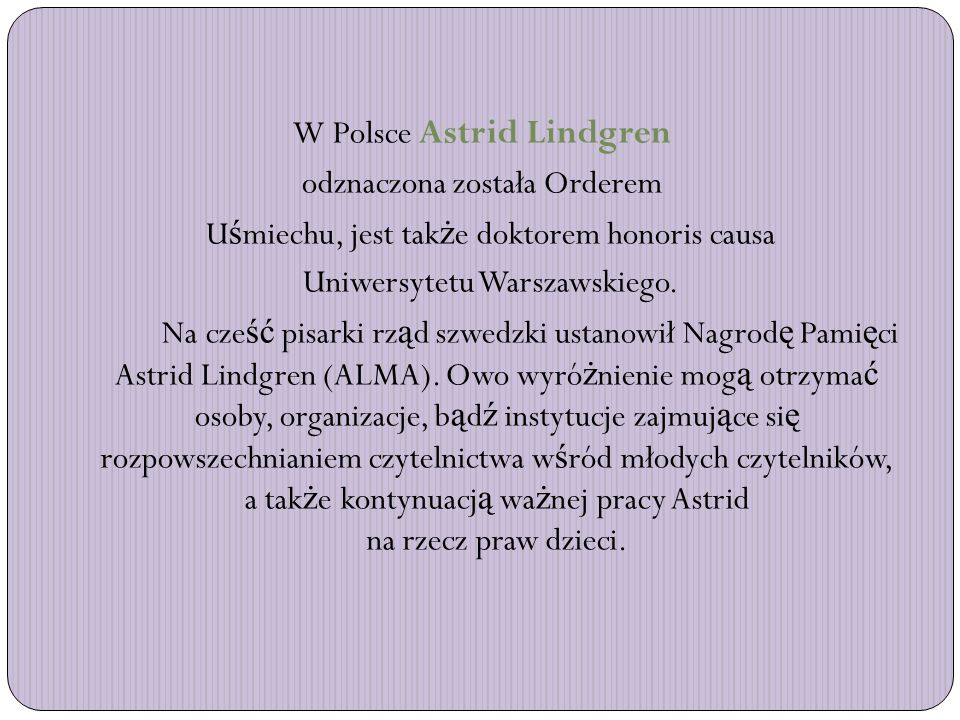 W Polsce Astrid Lindgren odznaczona została Orderem