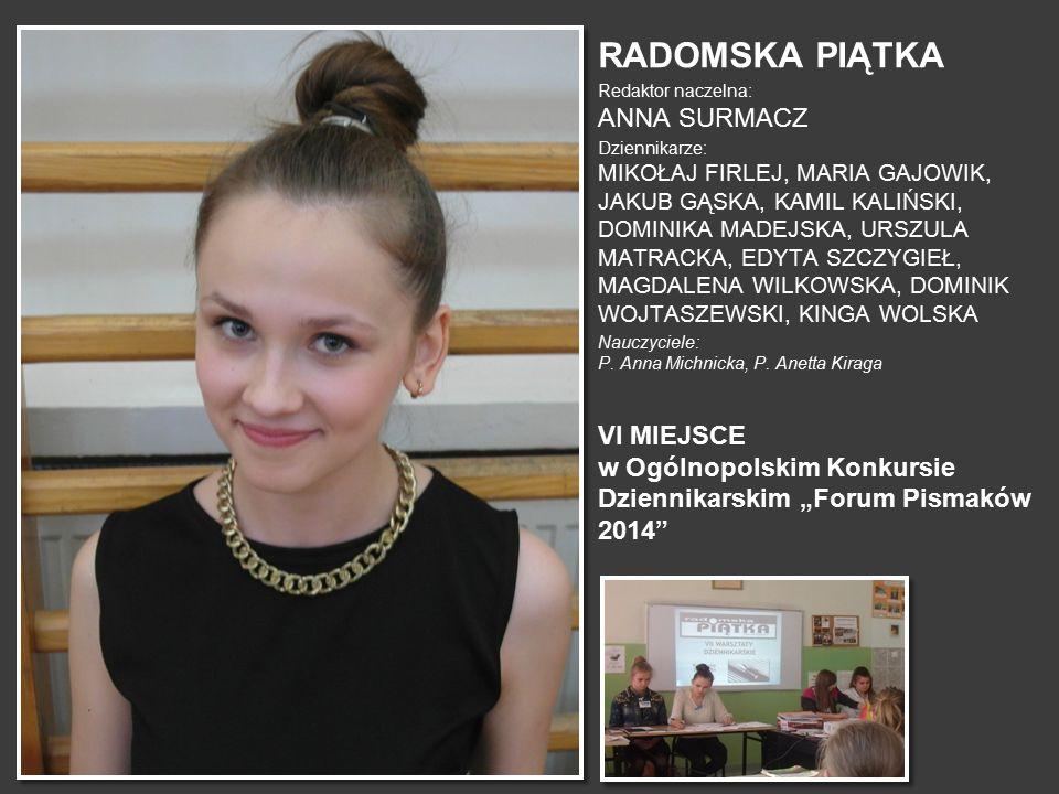 RADOMSKA PIĄTKA Redaktor naczelna: ANNA SURMACZ.