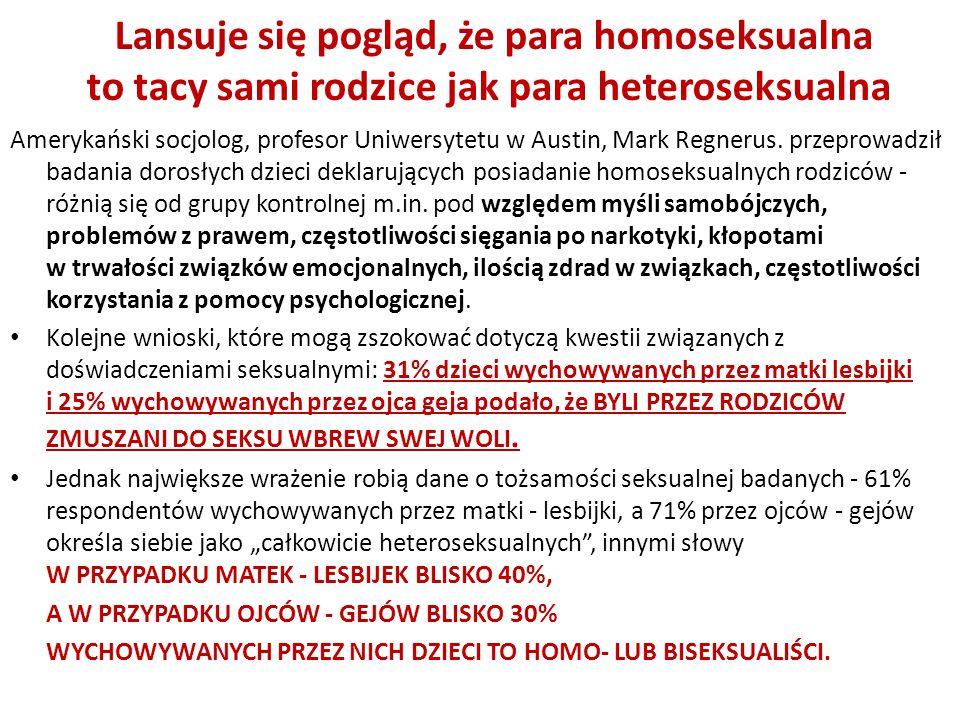 Lansuje się pogląd, że para homoseksualna to tacy sami rodzice jak para heteroseksualna