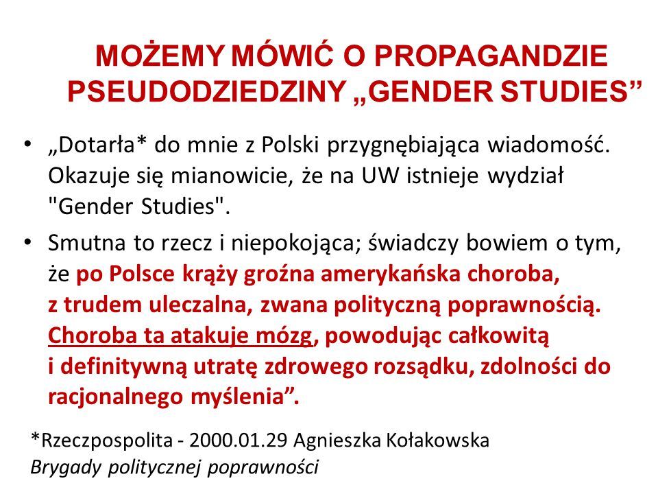 """MOŻEMY MÓWIĆ O PROPAGANDZIE PSEUDODZIEDZINY """"GENDER STUDIES"""