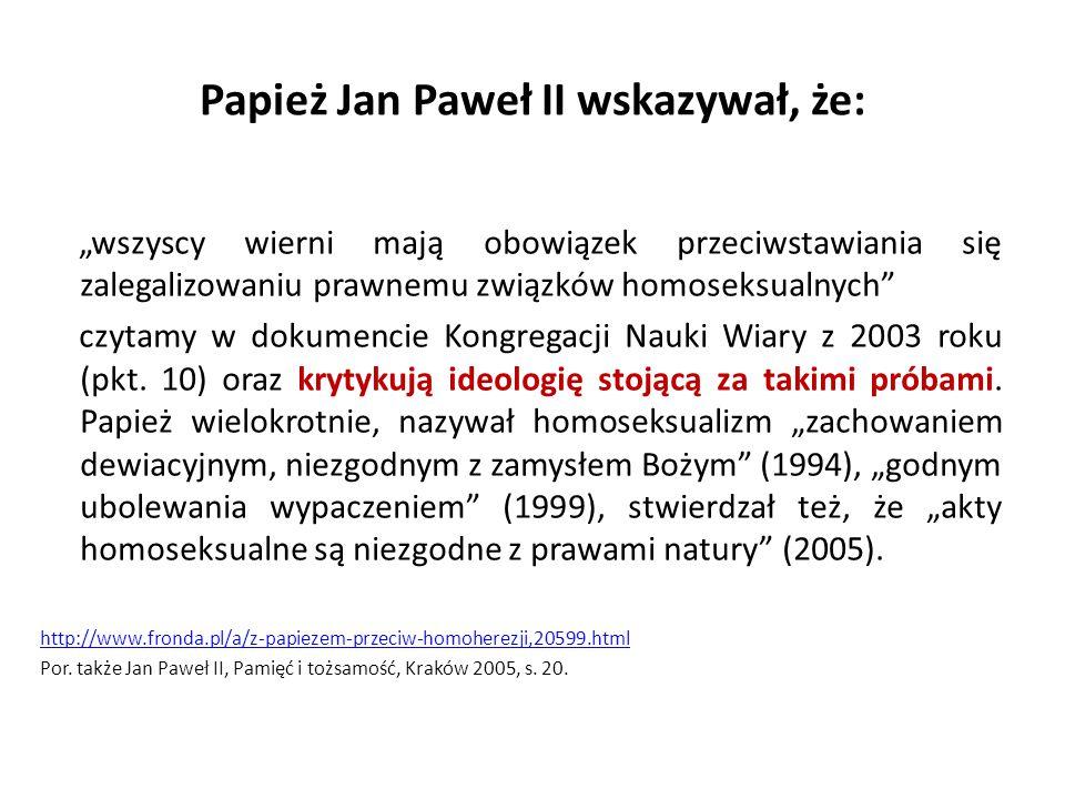 Papież Jan Paweł II wskazywał, że: