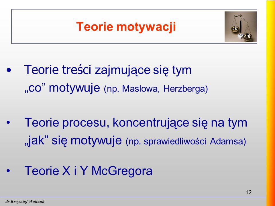 """Teorie treści zajmujące się tym """"co motywuje (np. Maslowa, Herzberga)"""