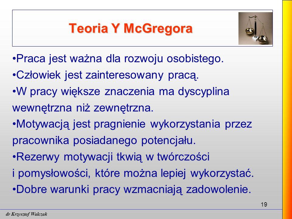 Teoria Y McGregora Praca jest ważna dla rozwoju osobistego.