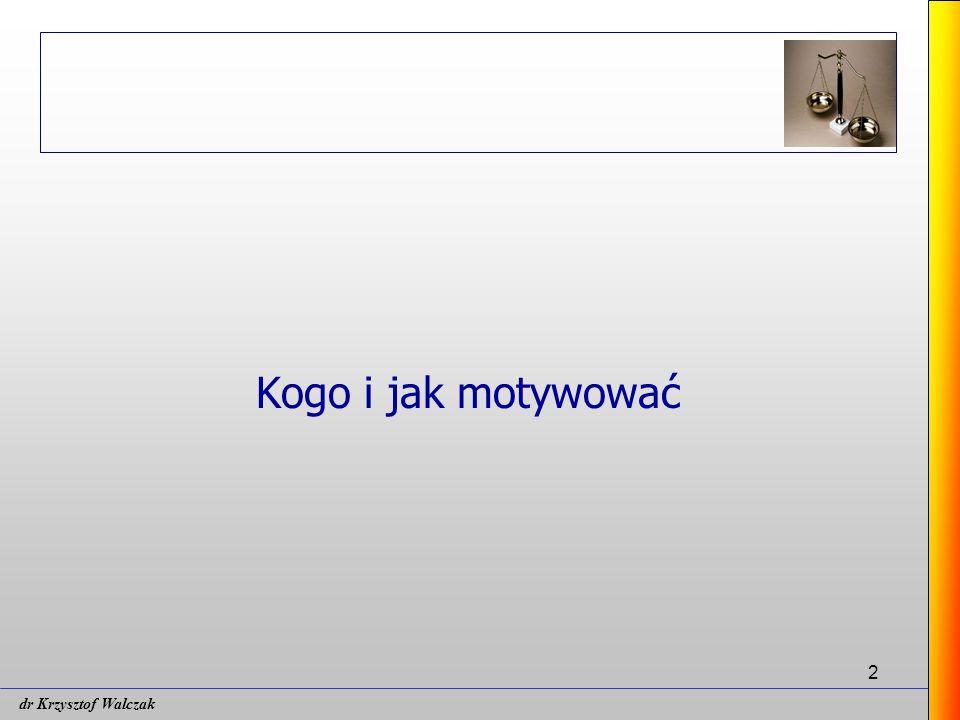 Kogo i jak motywować dr Krzysztof Walczak