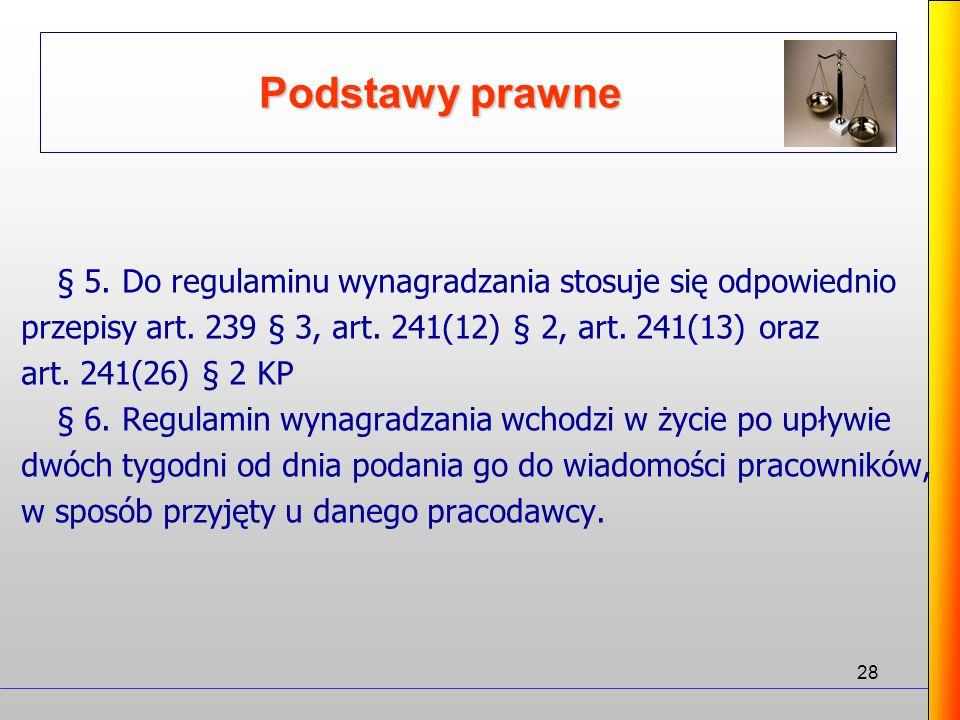 Podstawy prawne § 5. Do regulaminu wynagradzania stosuje się odpowiednio. przepisy art. 239 § 3, art. 241(12) § 2, art. 241(13) oraz.