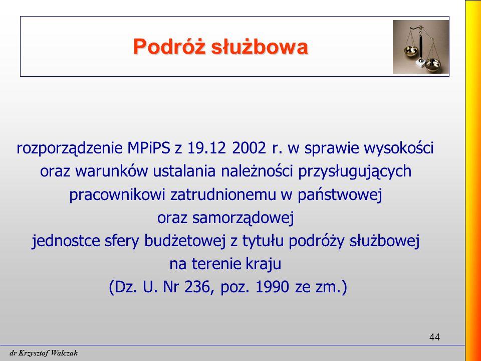 Podróż służbowa rozporządzenie MPiPS z 19.12 2002 r. w sprawie wysokości. oraz warunków ustalania należności przysługujących.