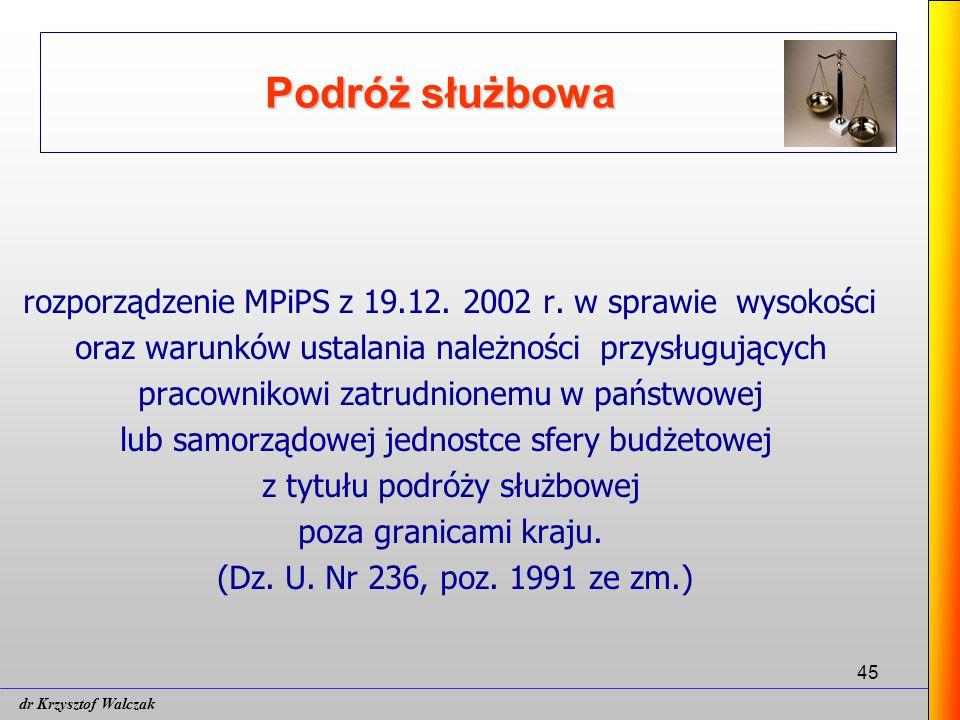 Podróż służbowa rozporządzenie MPiPS z 19.12. 2002 r. w sprawie wysokości. oraz warunków ustalania należności przysługujących.