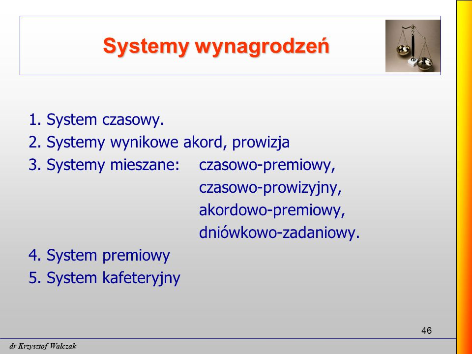 Systemy wynagrodzeń 1. System czasowy.