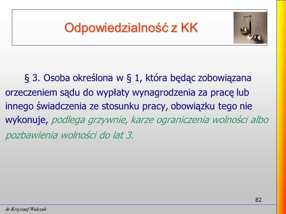 § 3. Osoba określona w § 1, która będąc zobowiązana