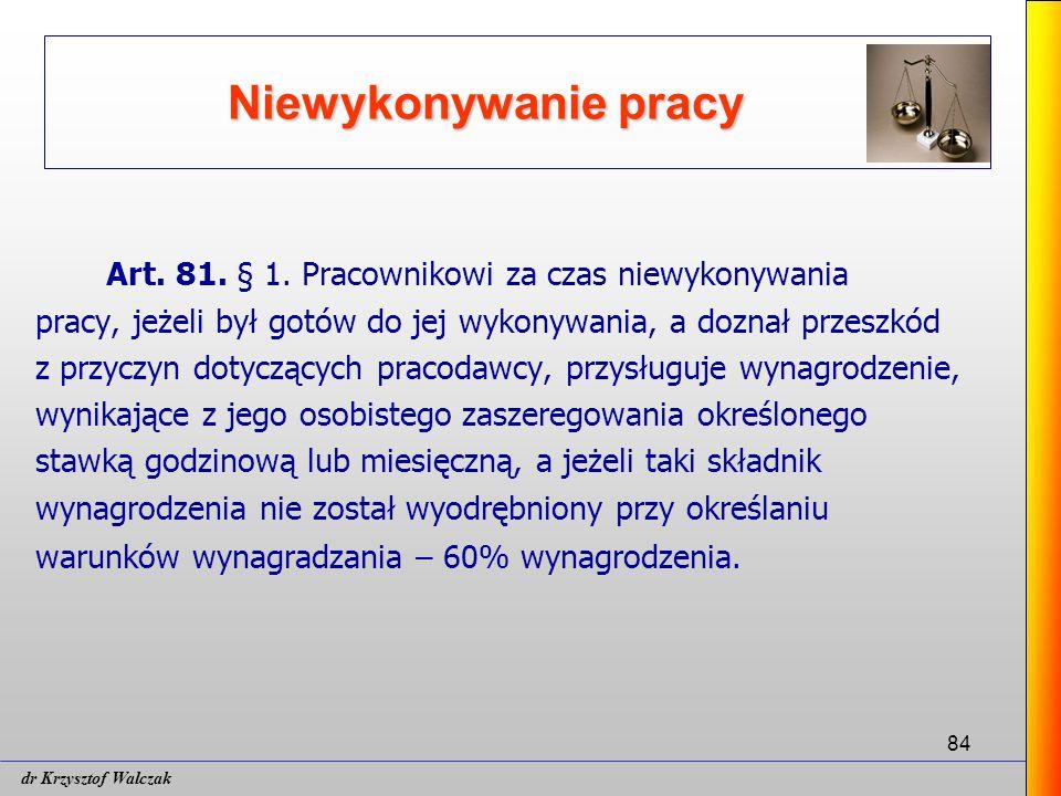 Niewykonywanie pracy Art. 81. § 1. Pracownikowi za czas niewykonywania