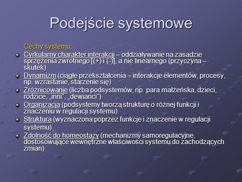 Podejście systemowe Cechy systemu: