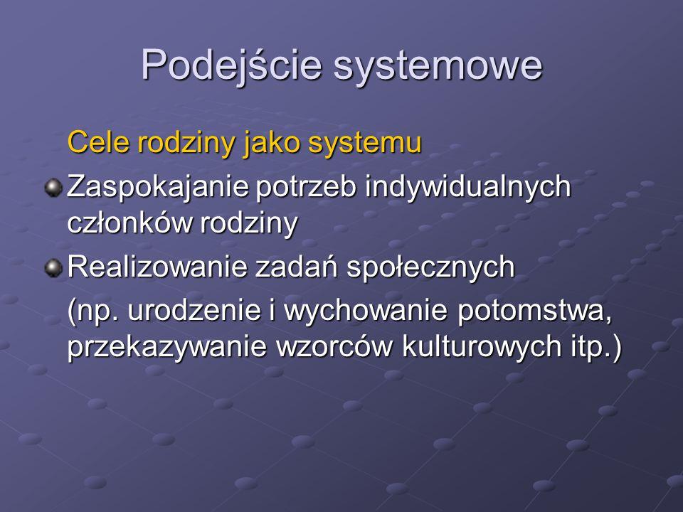 Podejście systemowe Cele rodziny jako systemu