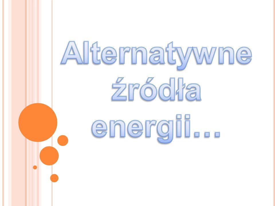 Alternatywne źródła energii…